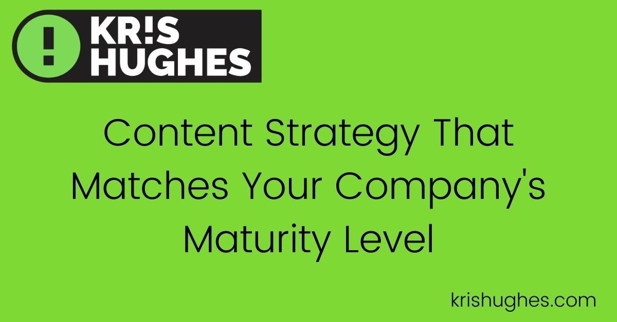 Featured image for article on content strategy matching company maturity level.