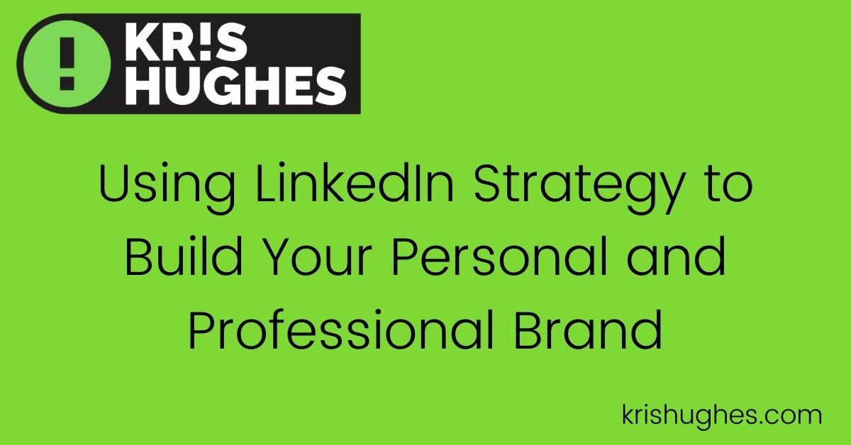 Featured image for article about using LinkedIn strategy for personal and professional branding.