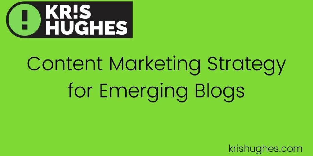 Featured image for article on content marketing strategy for emerging blogs.